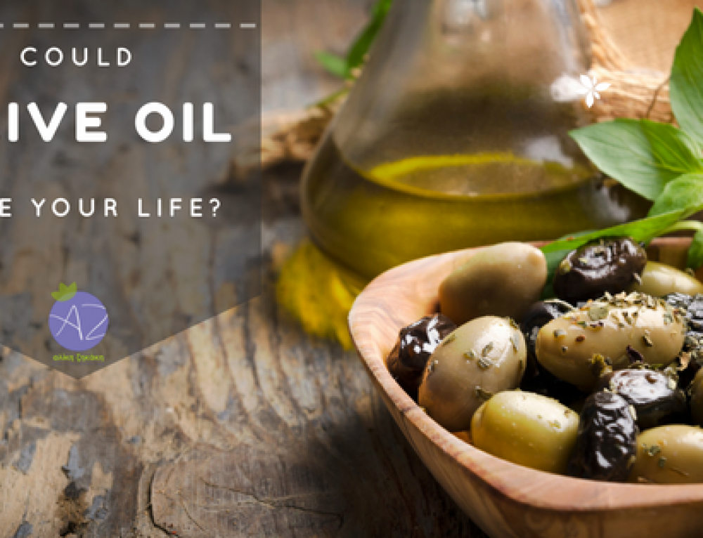 Could Olive Oil Save Your Life?